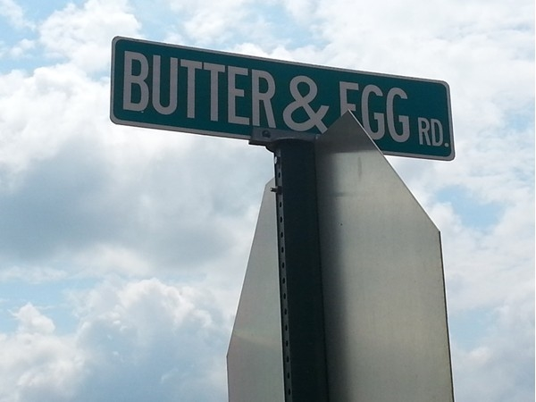Yes, Margaret.  There is a Butter & Egg Road in Hazel Green