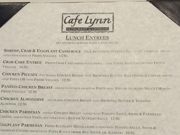 Mandeville has great restaurants such as Cafe Lynn. They offer delicious lunch specials
